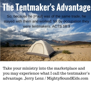 The Tentmakers Advantage