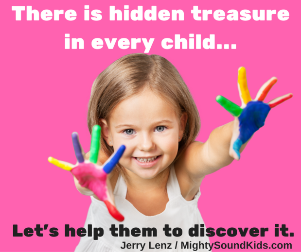 There is hidden treasure in every child.