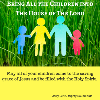 bring-all-the-children-into-the-house-of-the-lord
